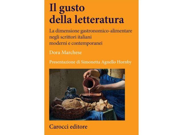 U201cIl Gusto Della Letteraturau201d Di Dora Marchese: Cibo E Cucina Tra Le Pagine  Degli Scrittori Italiani Moderni E Contemporanei
